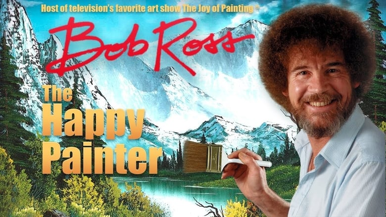 Bob Ross: The Happy Painter