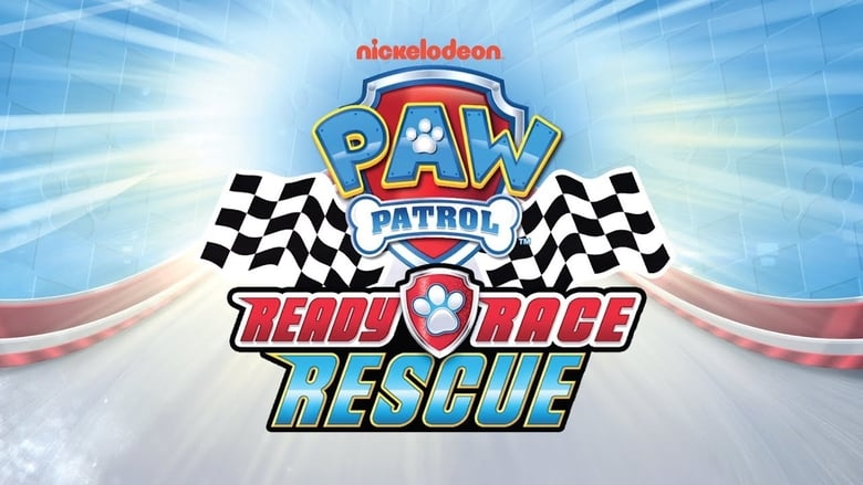 Watch Paw Patrol: Ready Race Rescue Putlocker Movies