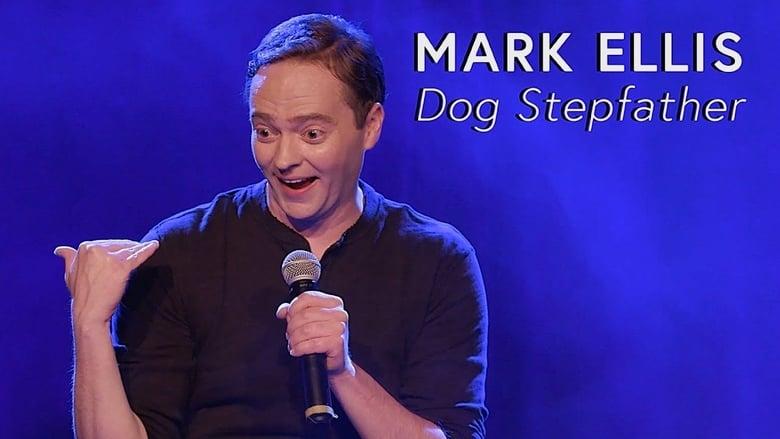 Assistir Mark Ellis: Dog Stepfather Grátis