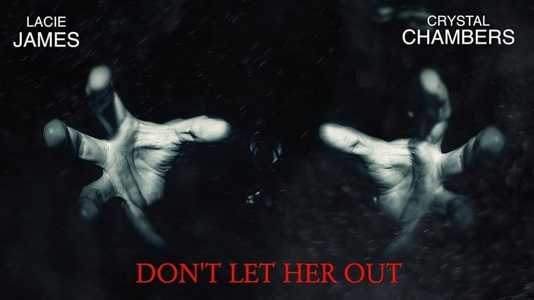 高品質の映画「 Don't Let Her Out 」を無料でご覧ください