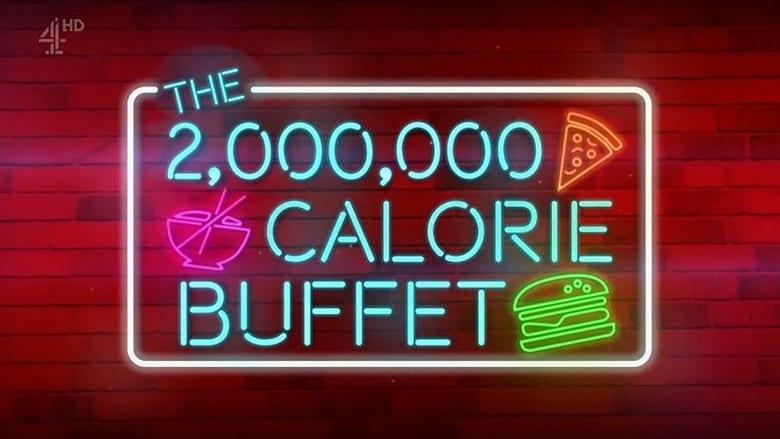 Watch The 2,000,000 Calorie Buffet free