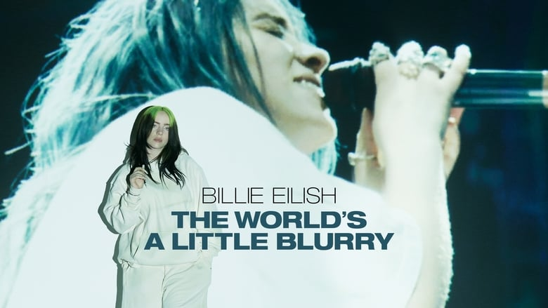 Watch Billie Eilish: The World's a Little Blurry Putlocker Movies