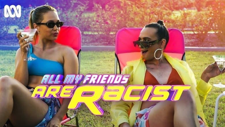 مسلسل All My Friends Are Racist 2021 مترجم اونلاين