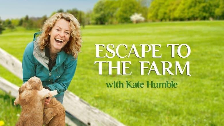 مشاهدة مسلسل Escape to the Farm with Kate Humble مترجم أون لاين بجودة عالية