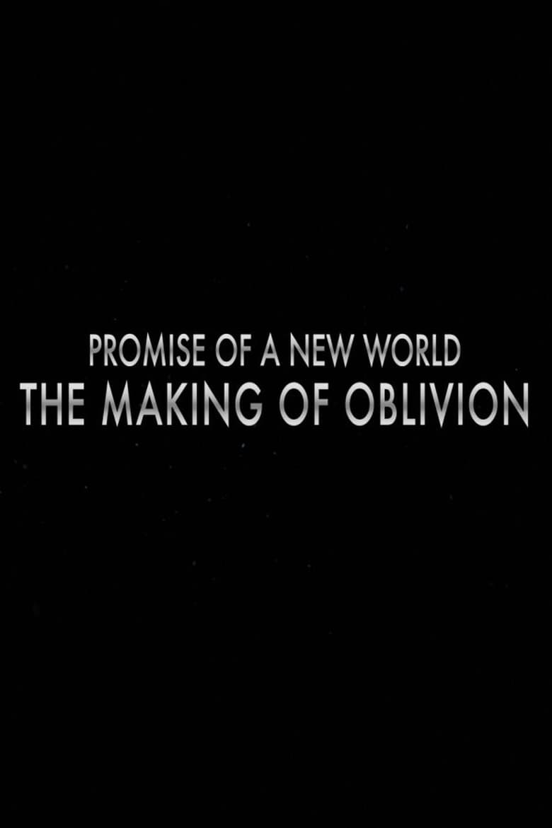 Promise of a New World: The Making of 'Oblivion' (2013)