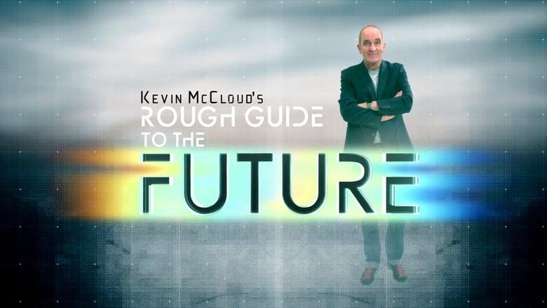 مسلسل Kevin McCloud's Rough Guide to the Future 2020 مترجم اونلاين