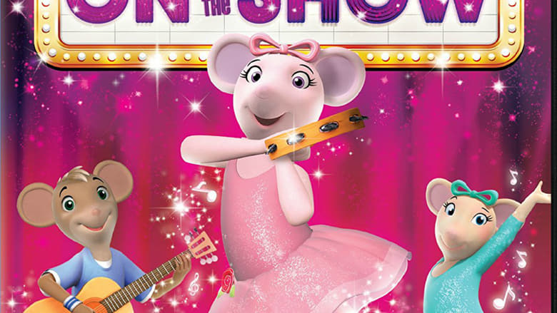 Watch Angelina Ballerina : On With the Show Openload Movies