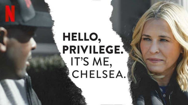 Hello, Privilege. It's Me, Chelsea (2019) Movie Online