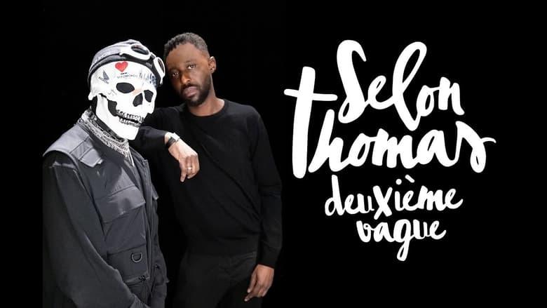 مشاهدة فيلم Selon Thomas – Deuxième vague 2021 مترجم أون لاين بجودة عالية