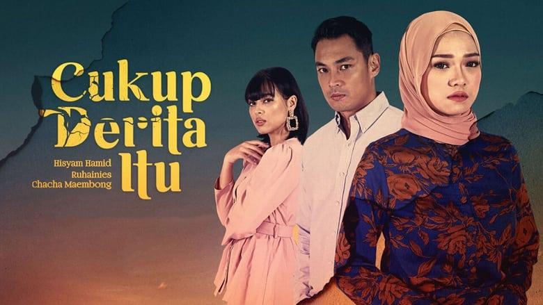 مشاهدة مسلسل Cukup Derita Itu مترجم أون لاين بجودة عالية