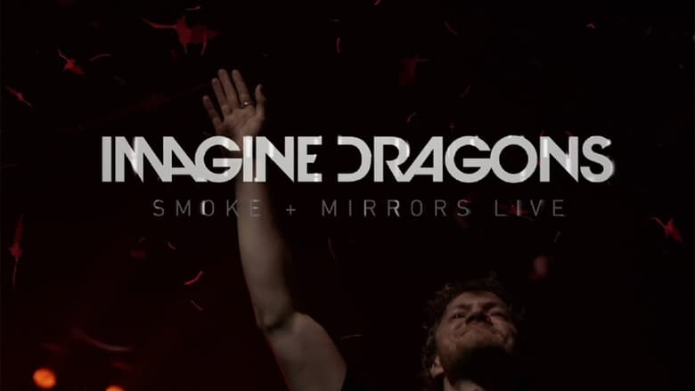 Imagine+Dragons%3A+Smoke+%2B+Mirrors+Live