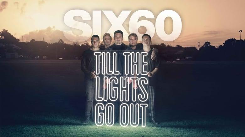 فيلم SIX60: Till the Lights Go Out 2020 مترجم اونلاين