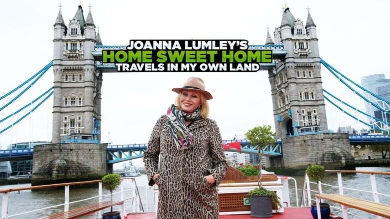 مشاهدة مسلسل Joanna Lumley's Home Sweet Home – Travels in My Own Land مترجم أون لاين بجودة عالية