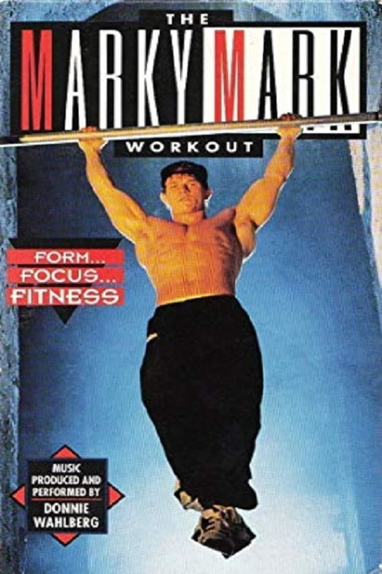 The Marky Mark Workout: Form... Focus... Fitness (1993)