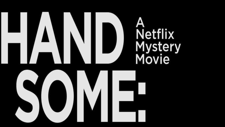 Handsome: A Netflix Mystery Movie Dublado/Legendado Online