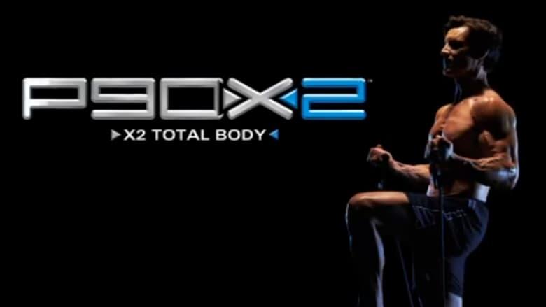 Watch P90X2: X2 Total Body free
