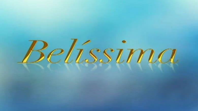 مشاهدة مسلسل Belíssima مترجم أون لاين بجودة عالية