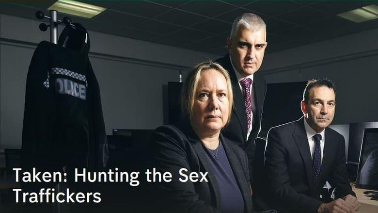 مشاهدة مسلسل Taken: Hunting the Sex Traffickers مترجم أون لاين بجودة عالية