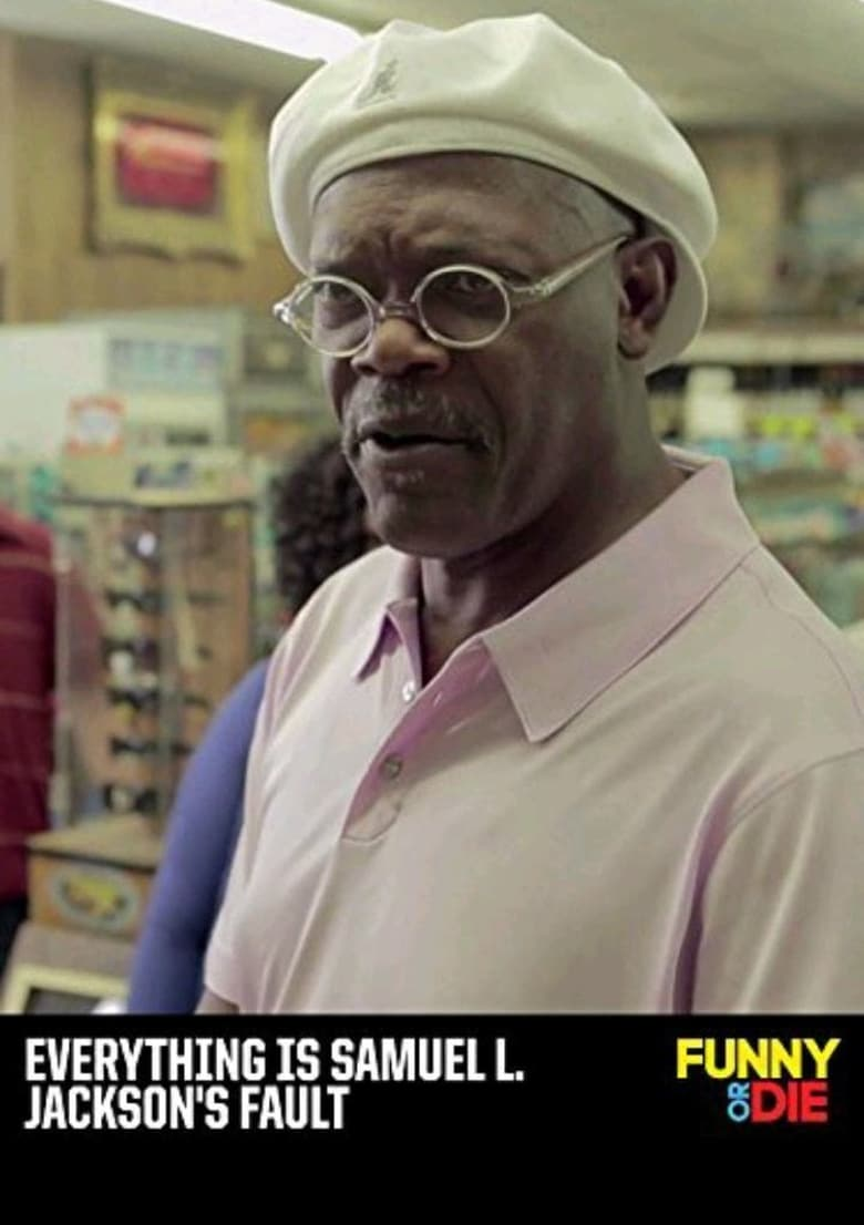 Everything Is Samuel L. Jackson's Fault (2013)