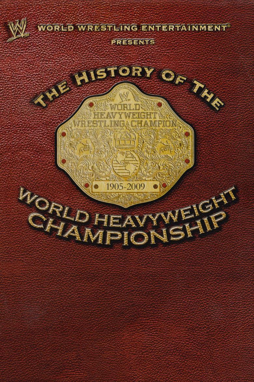 WWE: The History Of The World Heavyweight Championship (2009)