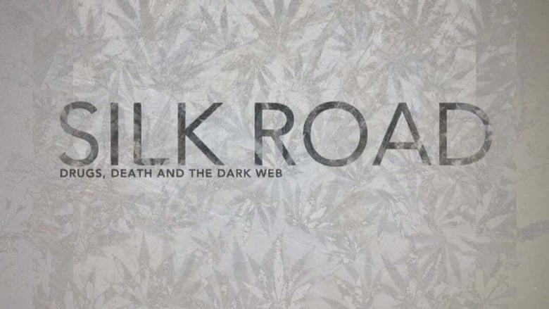 Silk+Road%3A+Drugs%2C+Death+and+the+Dark+Web