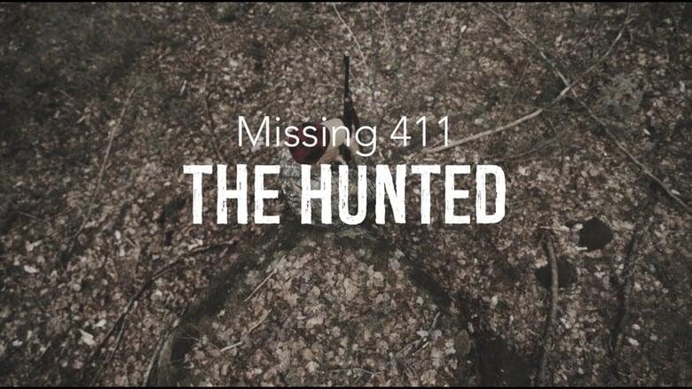 Watch Missing 411: The Hunted Putlocker Movies
