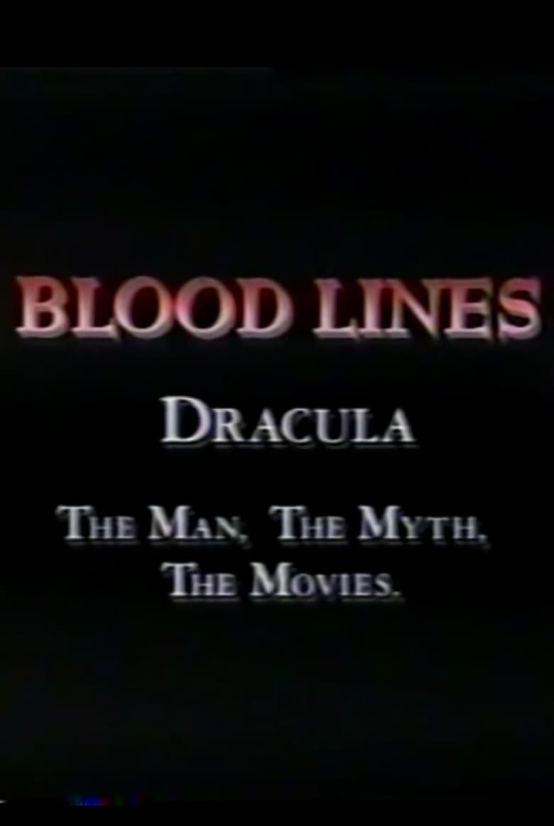 Blood Lines: Dracula - The Man. The Myth. The Movies. (1992)