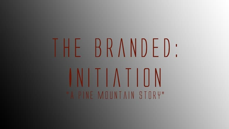 The Branded: Initiation (2018)