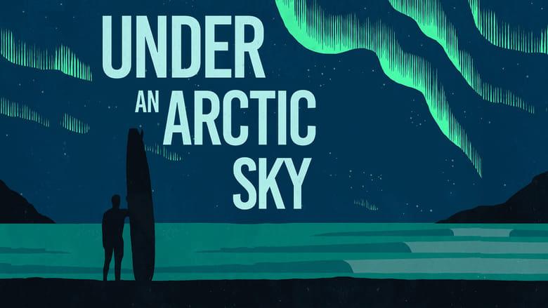 فيلم Under an Arctic Sky 2017 مترجم اونلاين