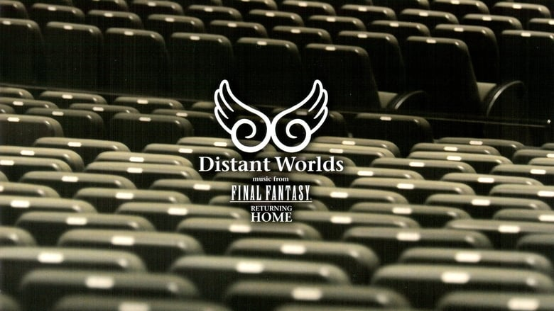 Guarda Film Distant Worlds: Music from Final Fantasy Returning Home In Italiano Online