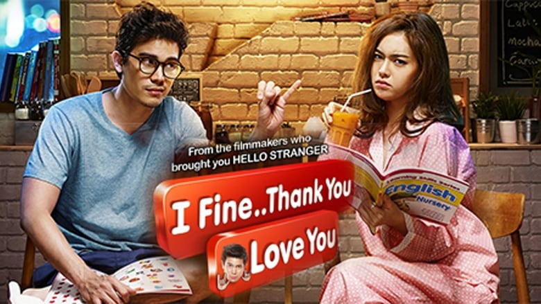 Regarder Film I Fine..Thank You Love You Gratuit en français