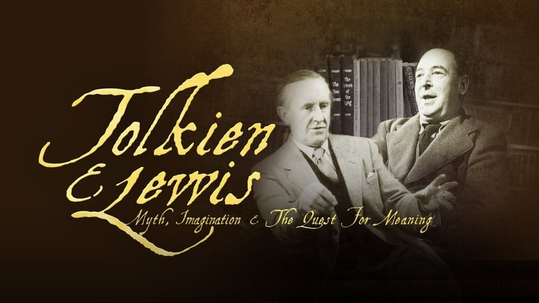 Tolkien & Lewis: Myth, Imagination & the Quest for Meaning