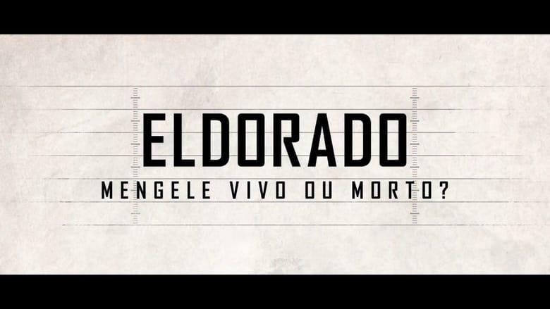 Eldorado – Mengele Vivo ou Morto?