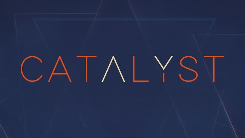 مشاهدة مسلسل Catalyst مترجم أون لاين بجودة عالية