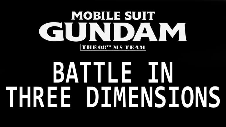Watch Mobile Suit Gundam: The 08th MS Team - Battle in Three Dimensions free