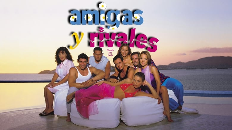 مشاهدة مسلسل Amigas y rivales مترجم أون لاين بجودة عالية