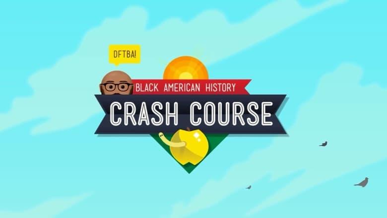 مسلسل Crash Course Black American History 2021 مترجم اونلاين