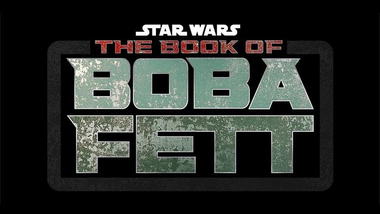 مشاهدة مسلسل The Book of Boba Fett مترجم أون لاين بجودة عالية