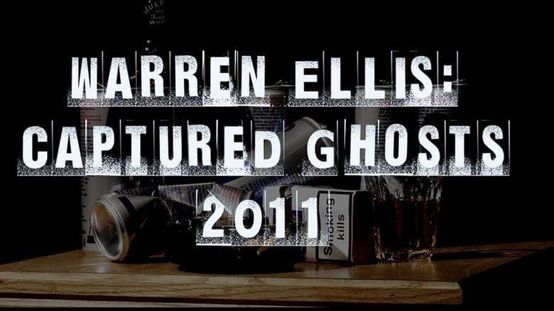 مشاهدة فيلم Warren Ellis: Captured Ghosts 2011 مترجم أون لاين بجودة عالية