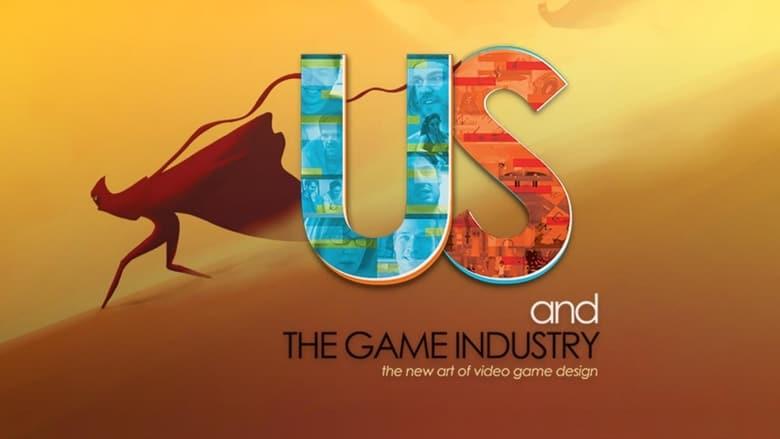 Regarder Le Film Us and the Game Industry Avec Sous-Titres Français