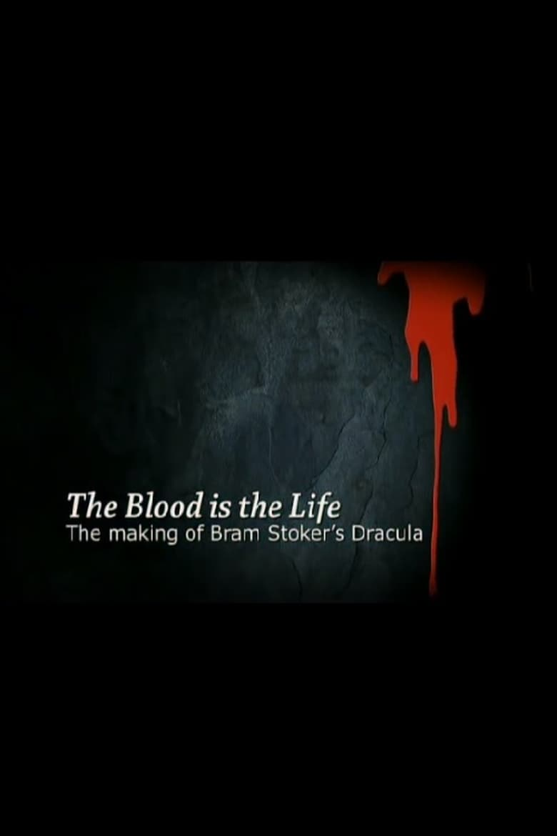 The Blood Is the Life: The Making of 'Bram Stoker's Dracula' (2007)