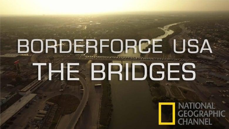 Nonton Borderforce USA The Bridges: Season 2 (2020) Sub ...