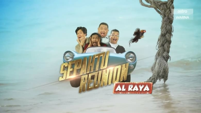 Sepahtu Reunion Al Raya 2019