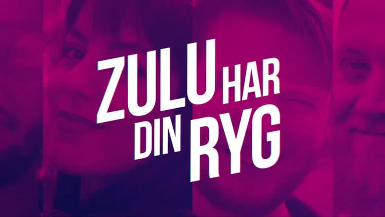 مشاهدة مسلسل Zulu har din ryg مترجم أون لاين بجودة عالية