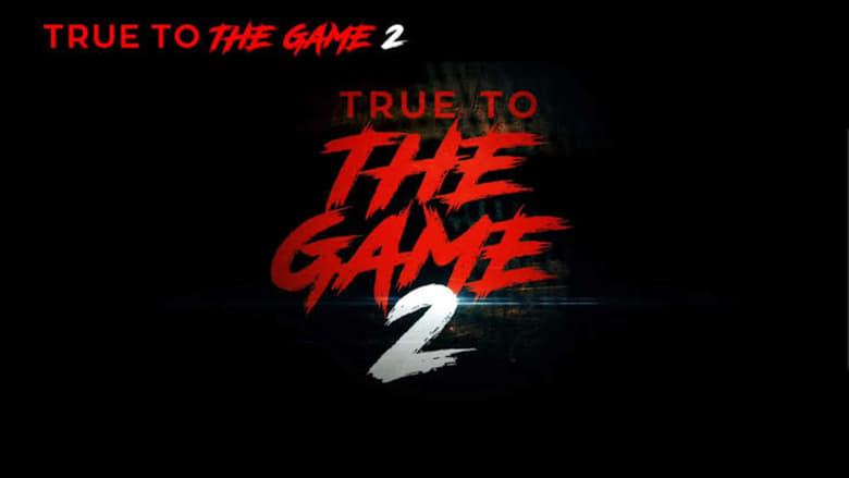 Watch True to the Game 2 free