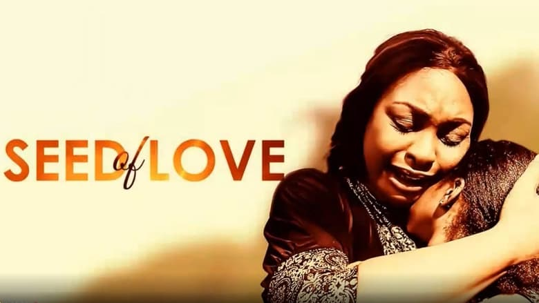 Watch Seed of Love Full Movie Online YTS Movies