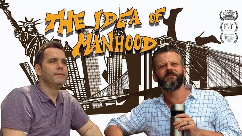 (Stream HD) The Idea of Manhood ~ Streaming Vf [2018] Film ...