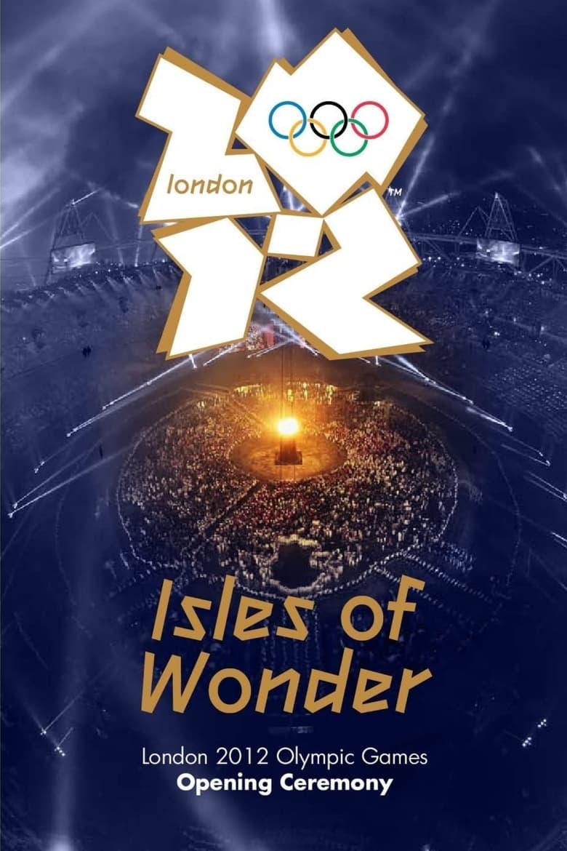 London 2012 Olympic Opening Ceremony: Isles of Wonder (2012)