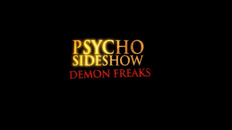 Watch Psycho Sideshow: Demon Freaks free