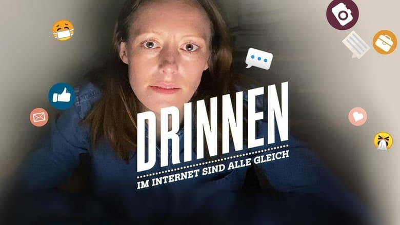 مشاهدة مسلسل Drinnen – Im Internet sind alle gleich مترجم أون لاين بجودة عالية